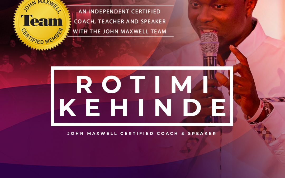 Rotimi Kehinde is now a Certified John Maxwell Speaker & Coach